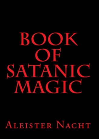 Satanism and the Book of Satanic Magic